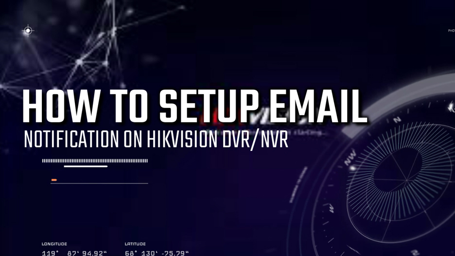 HOW TO SETUP EMAIL NOTIFICATION ON HIKVISION DVR OR NVR